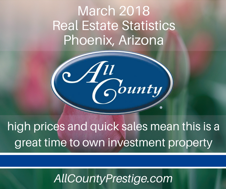 March 2018 Phoenix Real Estate Statistics - All County Property